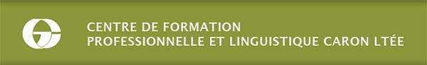 Centre De Formation Professionnelle Et Linguistique Caron Ltée